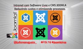 Intranet com Software Livre e CMS JOOMLA. Reduzindo custos e otimizando processos