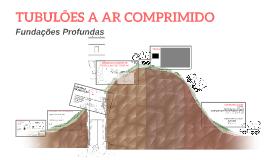 TUBULÕES A AR COMPRIMIDO