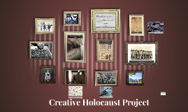 Holocaust Creative Project