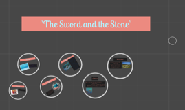 """""""The sword and the stone"""""""
