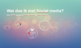 Wat doe ik met social media?
