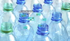 Eating Plastic?