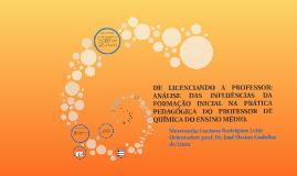 Copy of DE LICENCIANDO A PROFESSOR: ANÁLISE DAS INFLUÊNCIAS DA FORMA