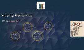 Copy of Solving Media Bias