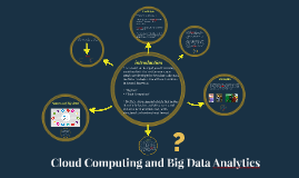 Cloud Computing and Big Data Analytics