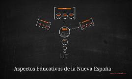 Aspectos Educativos de la Nueva España