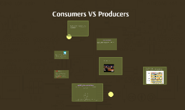 Consumers VS Producers