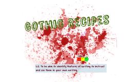 Gothic Recipe