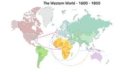 The Western World - 1600 - 1800