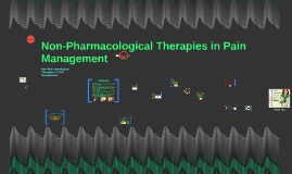 Non-Pharmacological Therapies in Pain Management