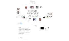 NEWS REPORT - U6 LO2