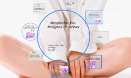 Neoplasias Pre-Malignas de Cérvix