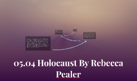 05.04 Holocaust By Rebecca Pealer