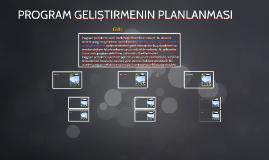 Copy of PROGRAM GELIŞTIRMENIN PLANLANMASI