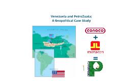 Petrozuata Geopolitical Case study