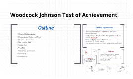 Copy of Woodcock Johnson Test of Achievement by Dorothy Moore on Prezi