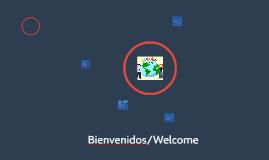 Bienvenidos/Welcome