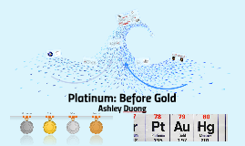 Platinum: Before Gold
