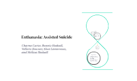 Euthanasia: Assisted Suicide