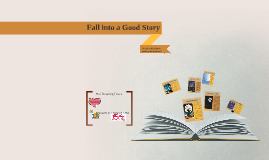 Copy of Fall into a Good Story