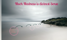 what does much madness in divinest Much madness is divinest senseemily dickinson 1890author biographypoem textpoem summarythemesstylehistorical contextcritical overviewcriticismsourcesfurther reading.