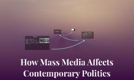 How Mass Media Affects Contemporary Politics