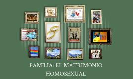 FAMILIA: EL MATRIMONIO HOMOSEXUAL