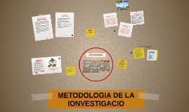 METODOLOGIA DE LA IONVESTIGACIO