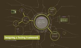 Designing a Testing Framework