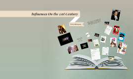Influence On the 21st Century