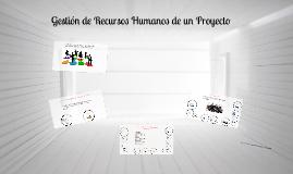 Copy of Gestión de Recursos humanos de un Proyecto