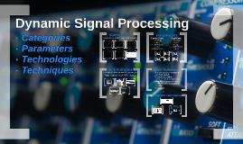 Dynamic Signal Processing