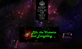 Life, The Universe, and Everything - The BIG Questions!