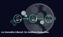La Consulta Liberal: Un Análisis Deductivo e Inductivo