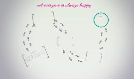 not everyone is always happy