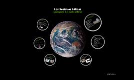 Los residuos sólidos y su impacto en el medio ambiente