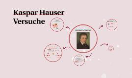 Kasper Hauser Versuche
