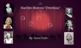 """Marilyn Monroe """"Overdose"""""""