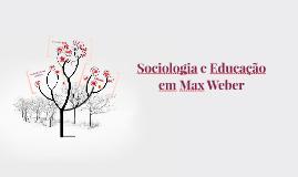 Copy of Max Weber: A Educação Moderna