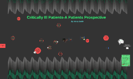Critically Ill Patients-A Patients Prospective