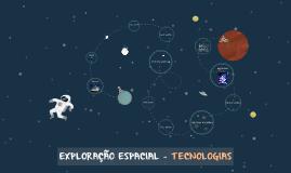 EXPLORAÇÃO ESPACIAL - TECNOLOGIAS