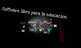 Copy of Software libre para la educación