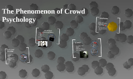 The Phenomenon of Crowd Psychology