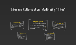"Tribes and Cultures of our World: using ""Tribes"""