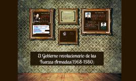 Copy of El Gobierno revolucionario de las Fuerzas Armadas(1968-1980)