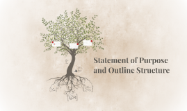 Statement of Purpose and Outline Structure