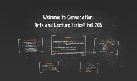 Welcome to Convocation: Arts and Lecture Series!!