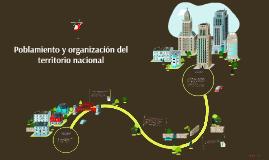 Poblamiento y organización del territorio nacional