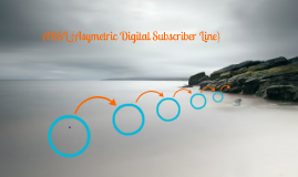 ADSL (Asymetric Digital Subcriber Line)