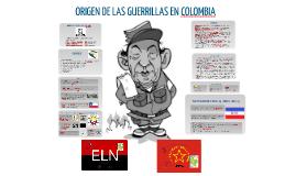 ORIGEN DE LAS GUERRILLAS EN COLOMBIA